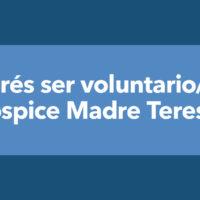 ¿Querés Ser Voluntario/a Del Hospice Madre Teresa?